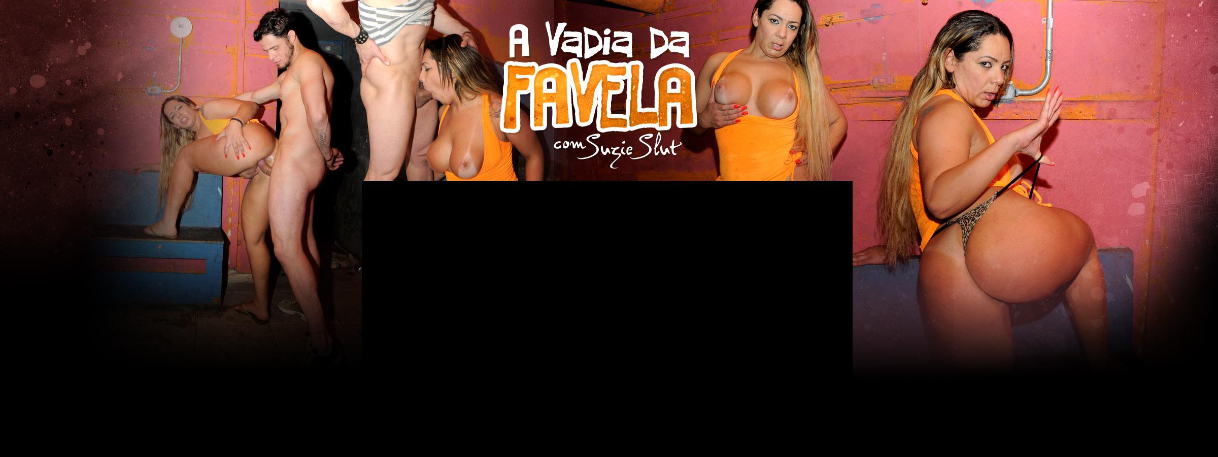 A Vadia da Favela com a gostosa Suzie Slut