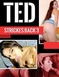 Ted Strickes Back 3