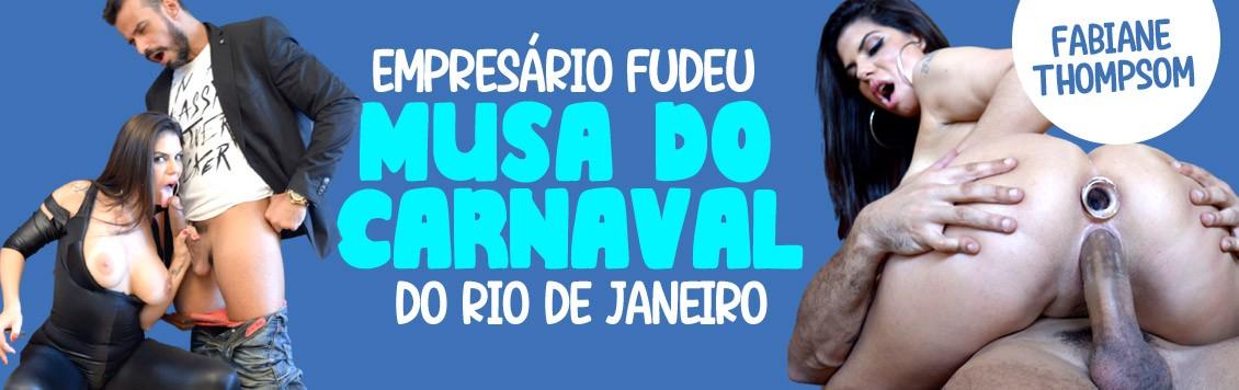 Empresário fudeu musa do carnaval carioca